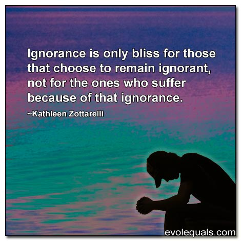 Ignorance Is Bliss?
