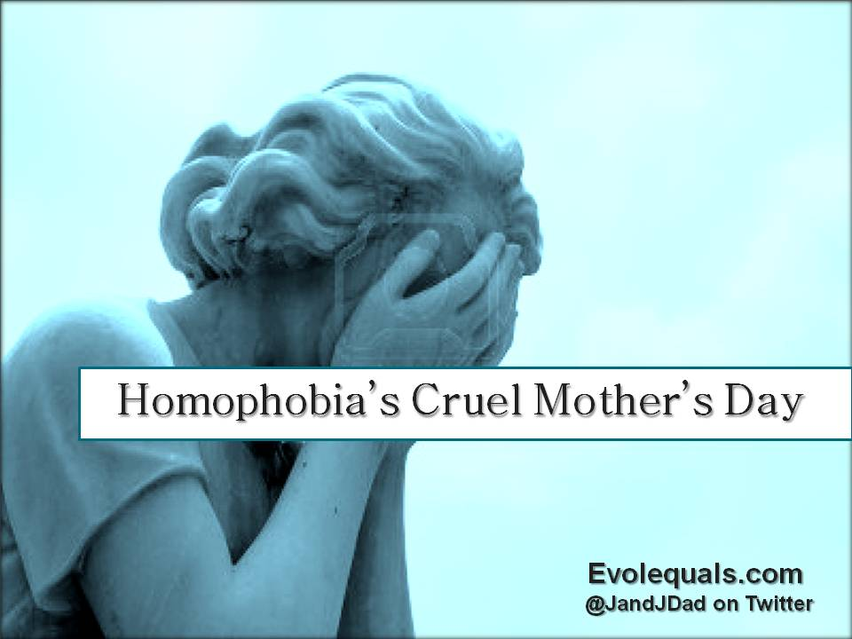 Homophobia's Cruel Mother's Day